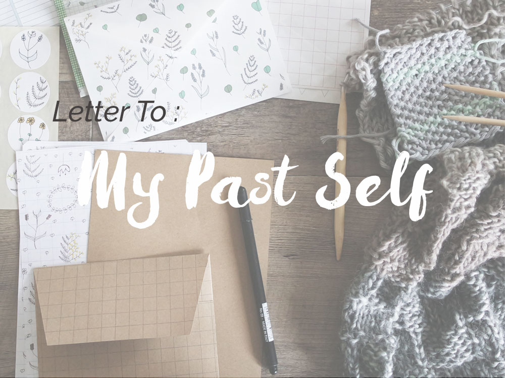 letter to my past self